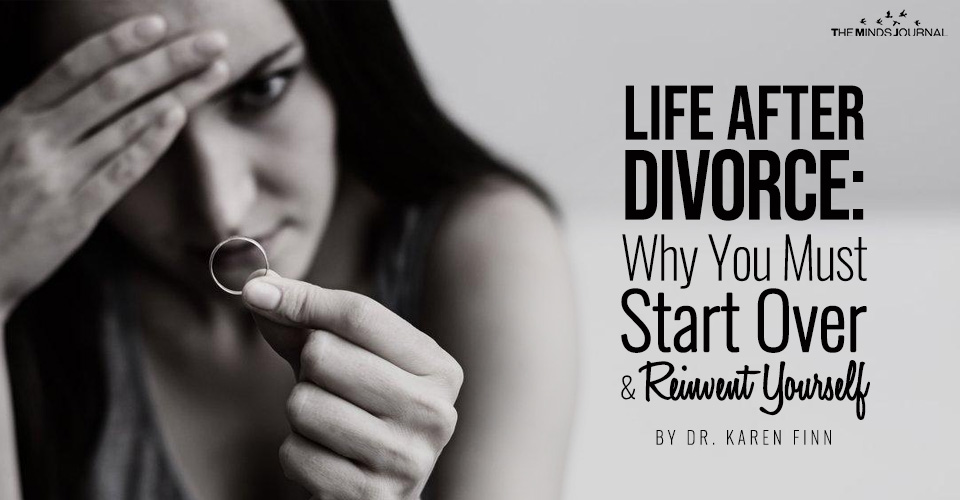 Life After Divorce: Why You Must Start Over and Reinvent Yourself