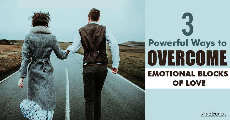 Powerful Ways Overcome Emotional Blocks Love