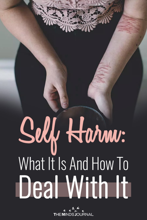 Self Harm: What It Is And How To Deal With It