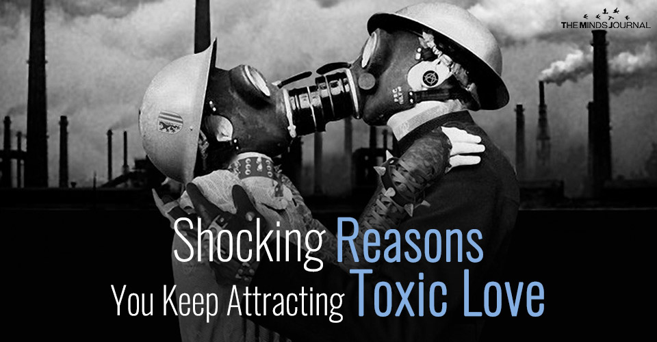 Shocking Reasons Keep Attracting Toxic Love