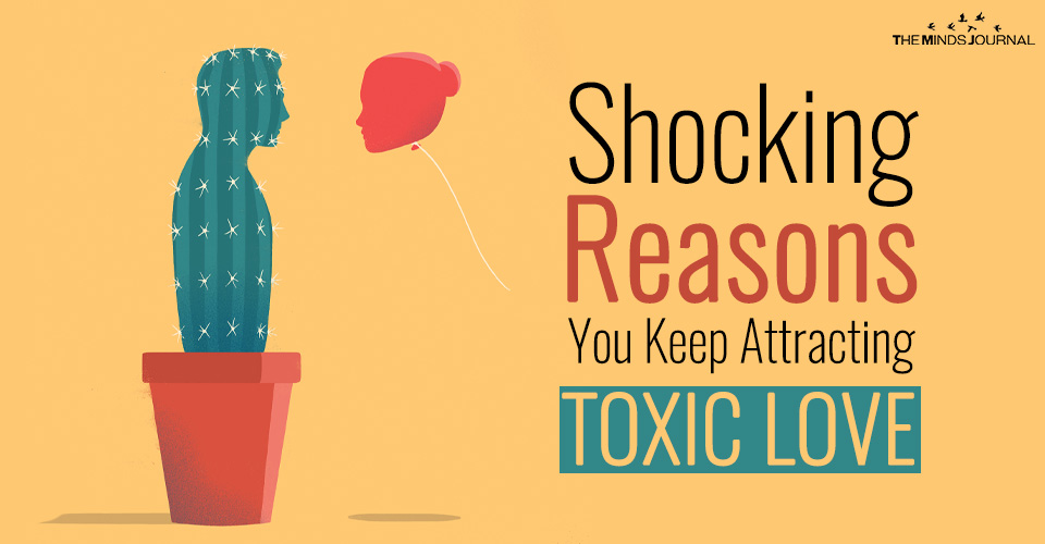 Shocking Reasons You Keep Attracting Toxic Love