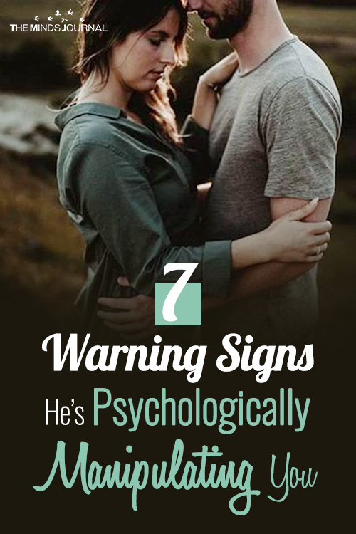7 Warning Signs He's Psychologically Manipulating You