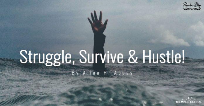 Struggle, Survive And Hustle