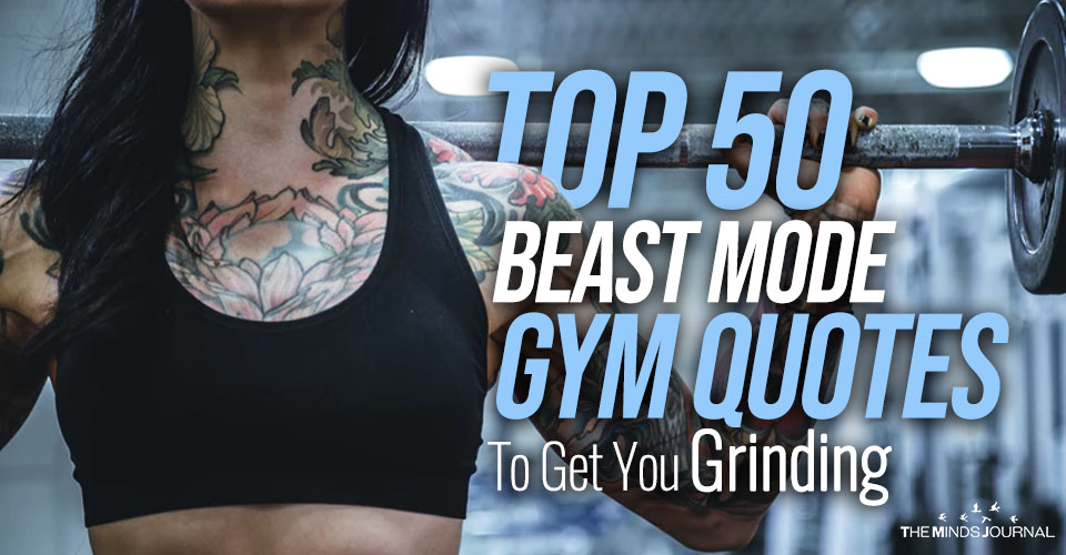 Fitspiration: Top 50 Beast Mode Gym Quotes To Get You Grinding