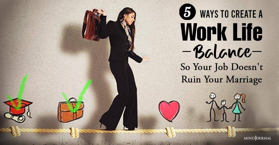 Ways Create Work-Life Balance Your Job Doesn't Ruin Your Marriage