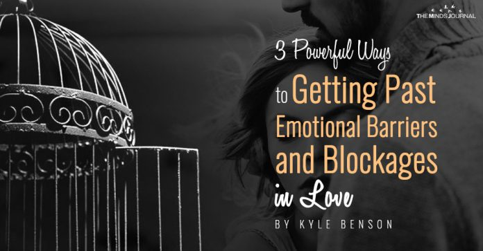 3 Powerful Ways to Getting Past Emotional Barriers and Blockages in Love
