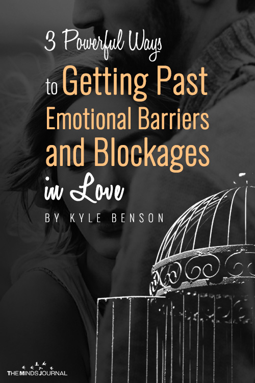 3 Powerful Ways to Getting Past Emotional Barriers and Blockages in Love pin
