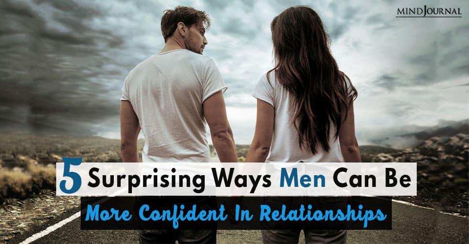 Ways Men More Confident in Relationships