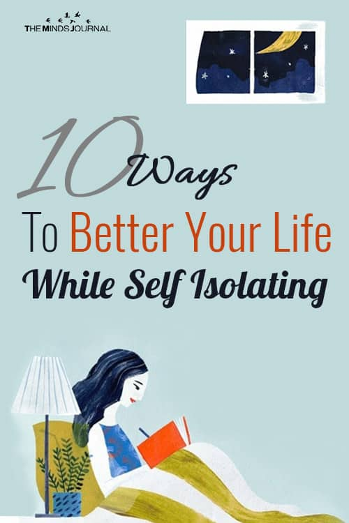 10 Best Ways To Better Your Life While Self Isolating