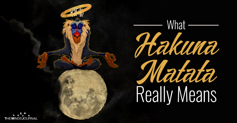 The 'No Worries' Philosophy: What Hakuna Matata Really Means