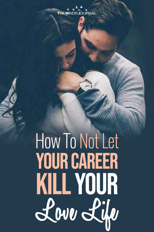 Work-Life Balance: How To Not Let Your Career Kill Your Love Life