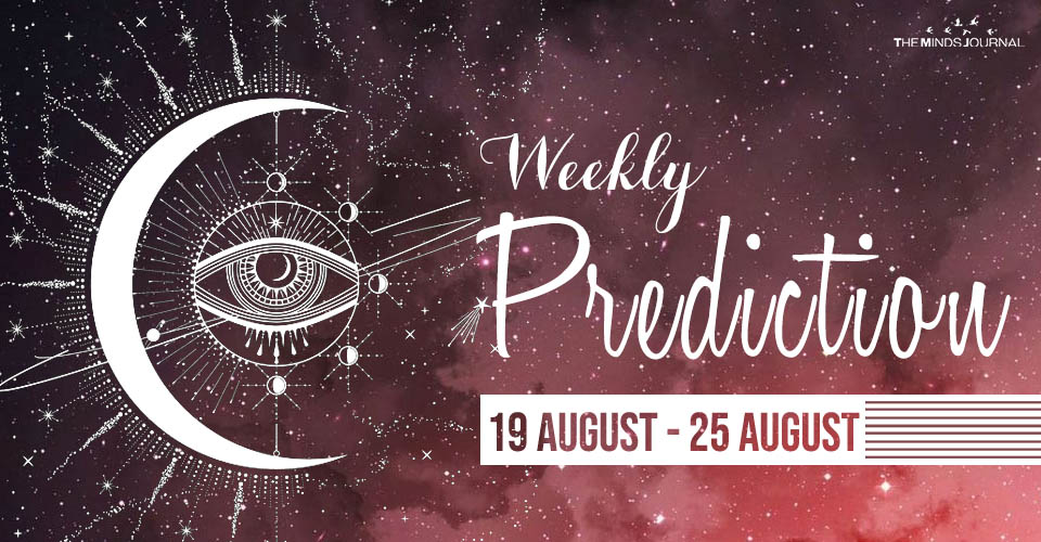 Your Horoscope for the New Week August 19 August 25