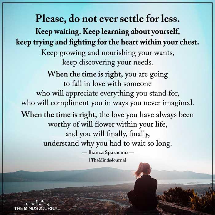 do not settle for less