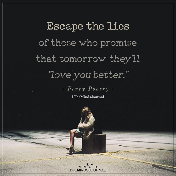 escape the lies of those who promise