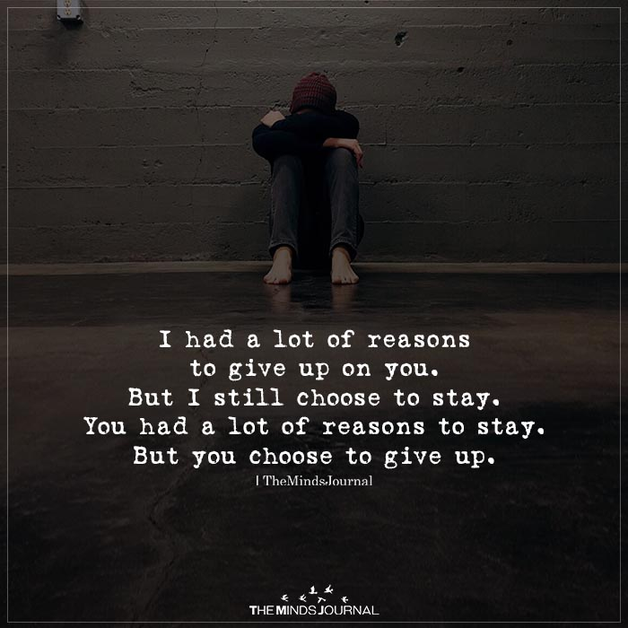 i had a lot of reasons to give up on you