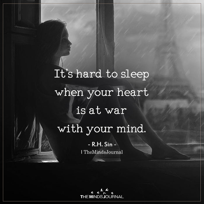 its hard to sleep when your heart