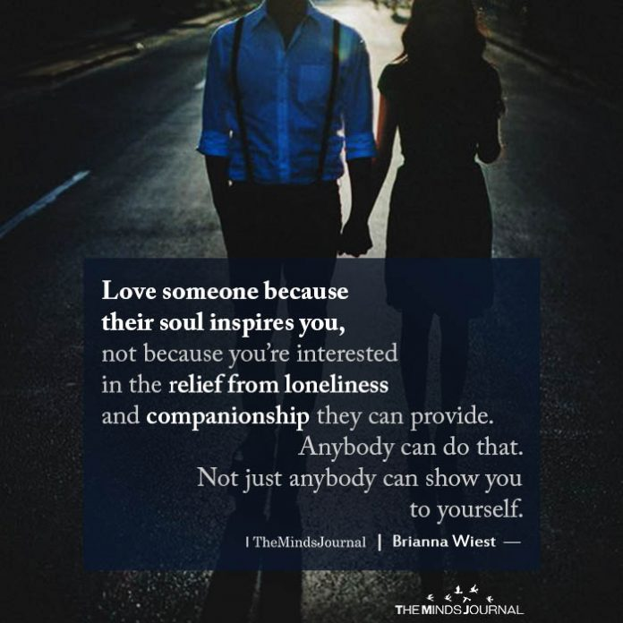 love someone because their soul inspires you