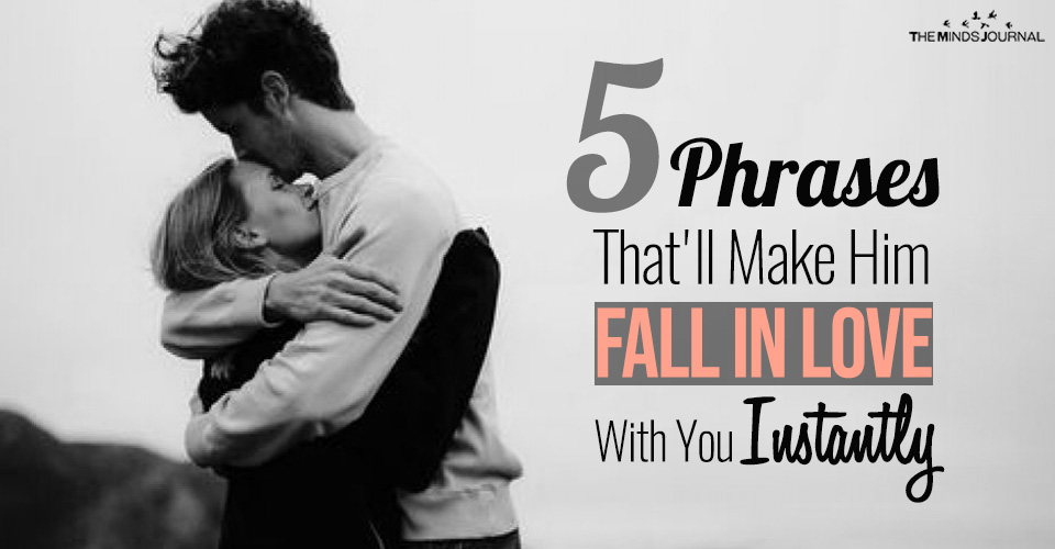 5 Phrases That'll Make Him Fall In Love With You Instantly