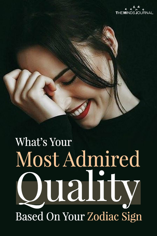 most admired quality Based On Your Zodiac Sign