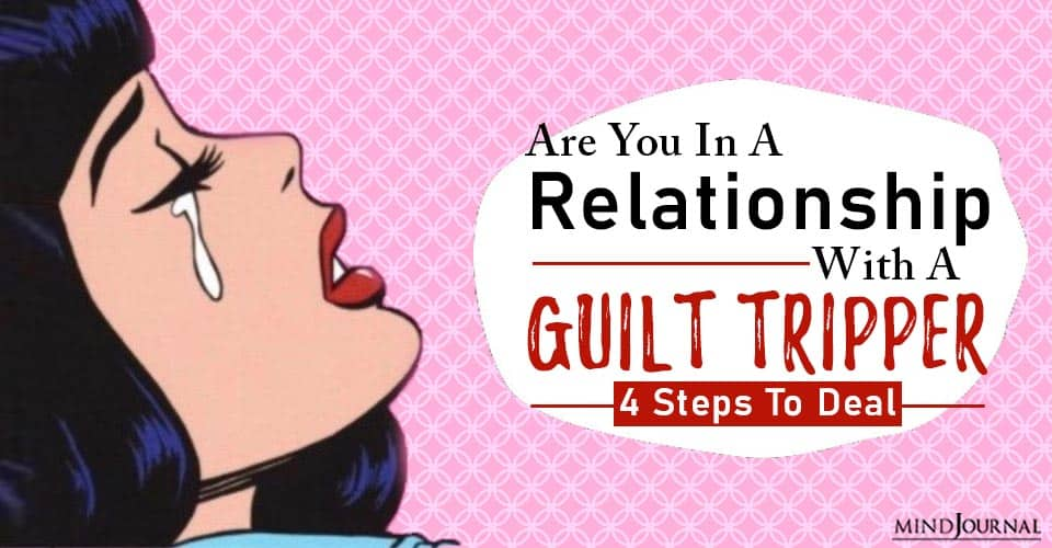 relationship with a guilt trippe