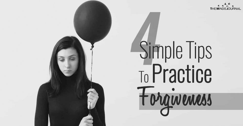 4 Simple Tips To Practice Forgiveness and 4 Ways To Go About It