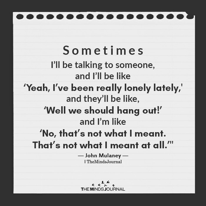 sometimes i will be talking to someone