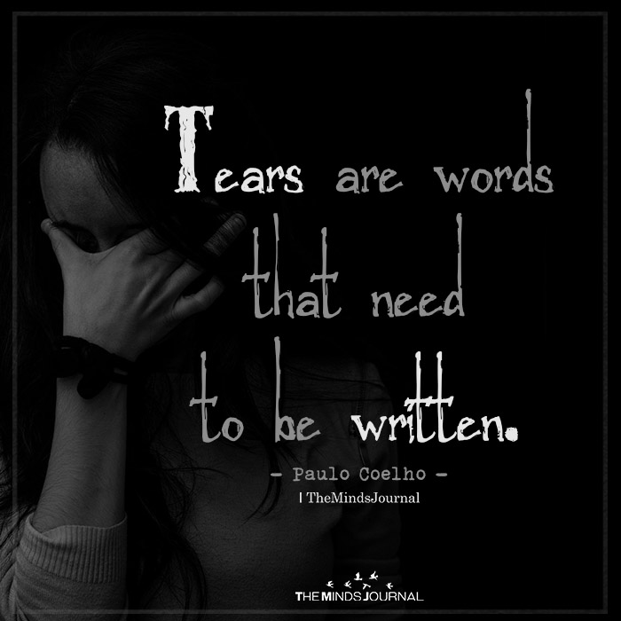 tears are words that need to be written