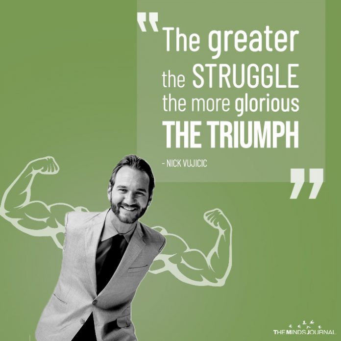 the greater the struggle