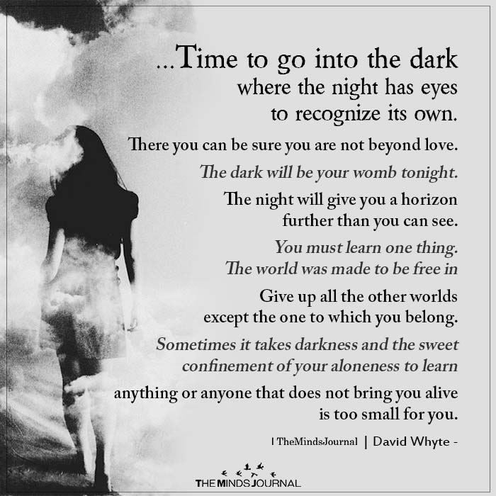 time to go into the dark