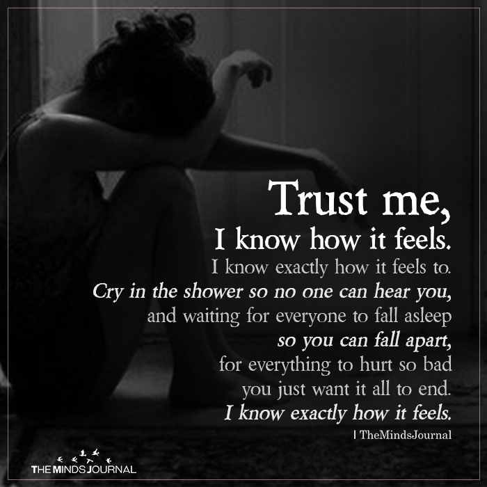 Trust Me, I Know How It Feels