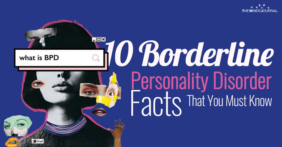 10 Borderline Personality Disorder Facts That You Must Know