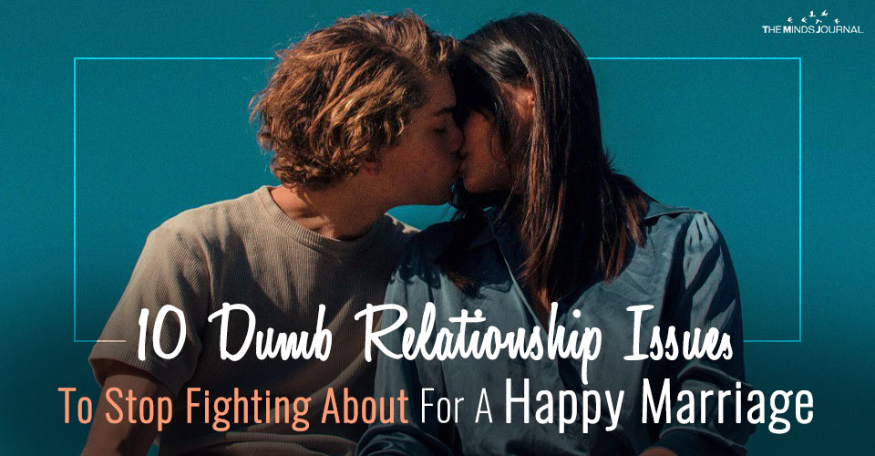 10 Dumb Relationship Issues To Stop Fighting About For A Happy Marriage