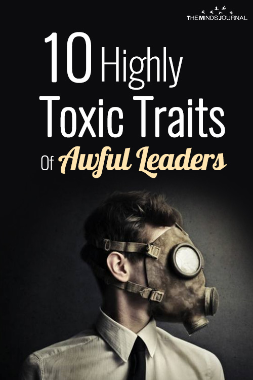 10 Highly Toxic Traits Of Awful Leaders