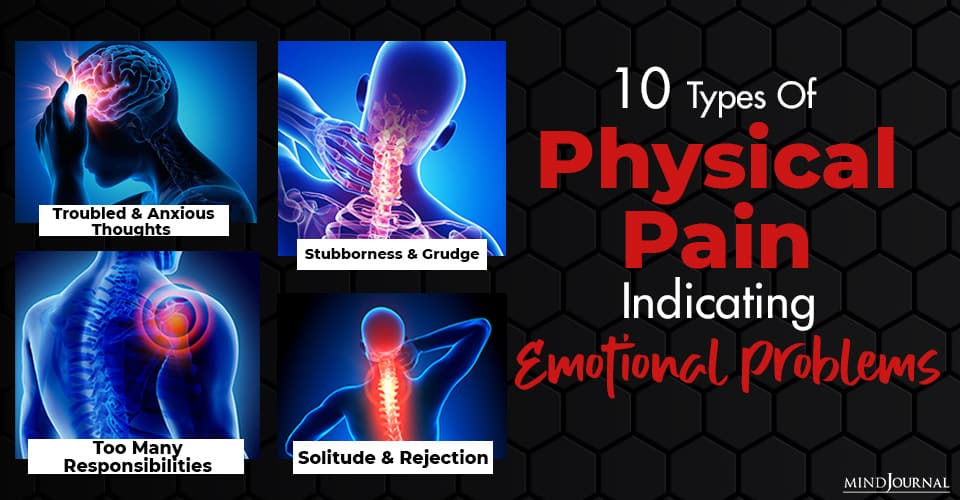 10 Types Of Physical Pain Indicating Emotional Problems