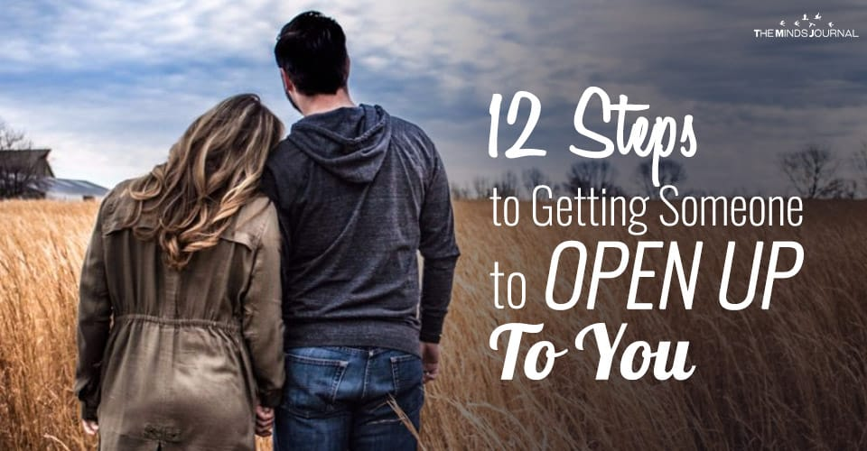 12 Steps to Getting Someone to Open Up