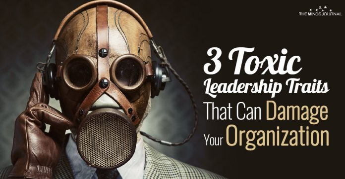 3 Toxic Leadership Traits That Can Damage Your Organization