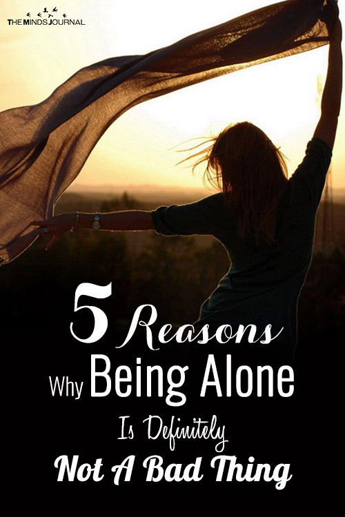 5 Reasons Why Being Alone Is Definitely Not A Bad Thing