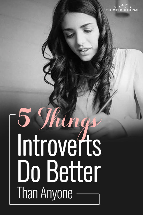 Introverts Vs Extroverts: 5 Things Introverts Do Better Than Anyone Else