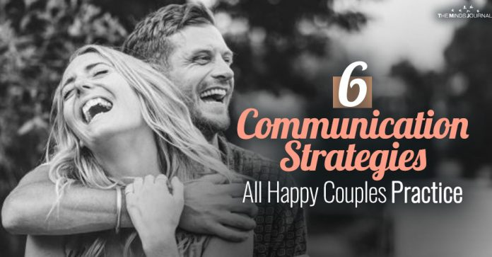 6 Communication Strategies All Happy Couples Practice in Their Relationship