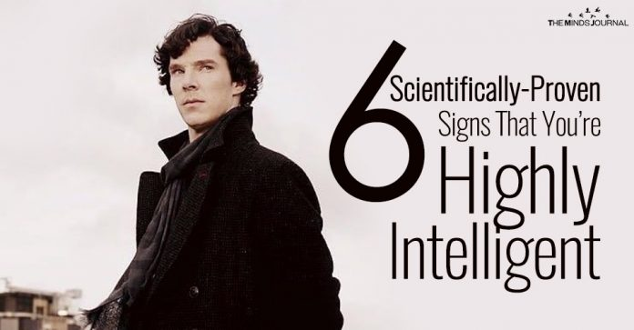 6 Scientifically-Proven Signs That You're Highly Intelligent