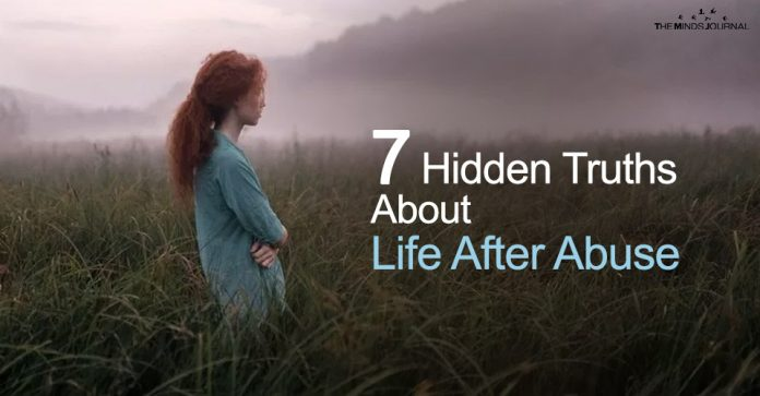 7 Hidden Truths About Life After Abuse