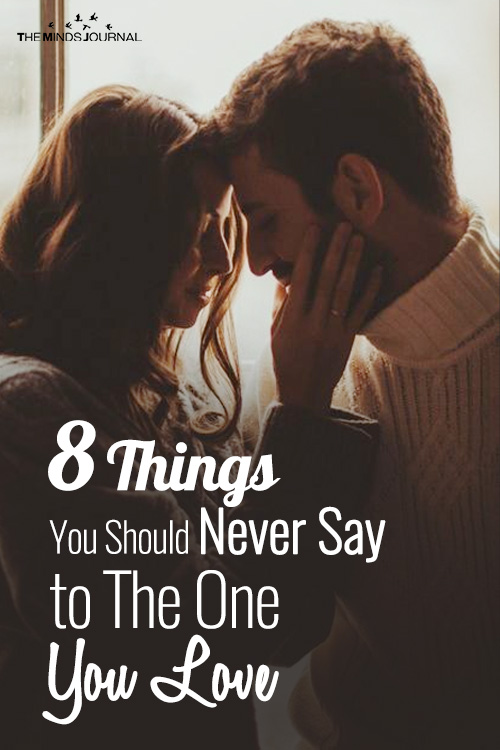 8 Things You Should Never Say to The One You Love