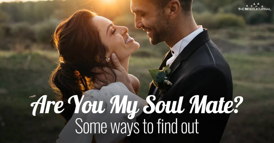 Are You My Soul Mate? – Some ways to find out
