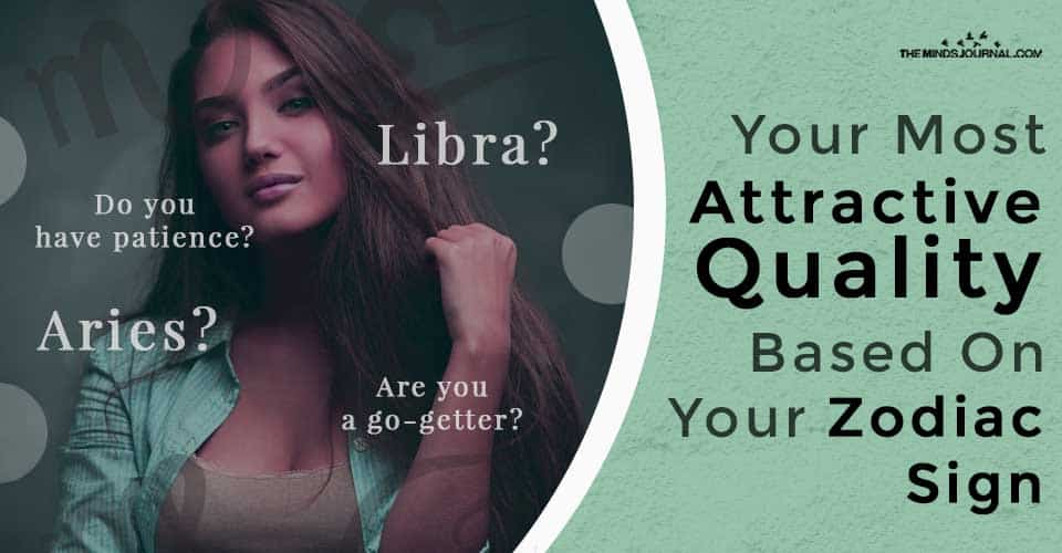 Attractive Quality Based On Your Zodiac Sign