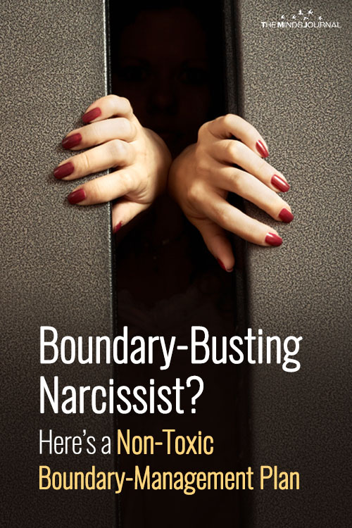 Boundary-Busting Narcissist? Here's a Non-Toxic Boundary-Management Plan