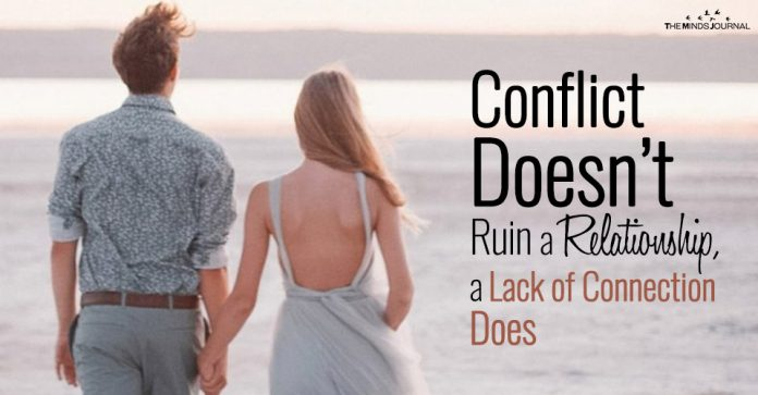 Conflict Doesn't Ruin a Relationship, a Lack of Connection Does