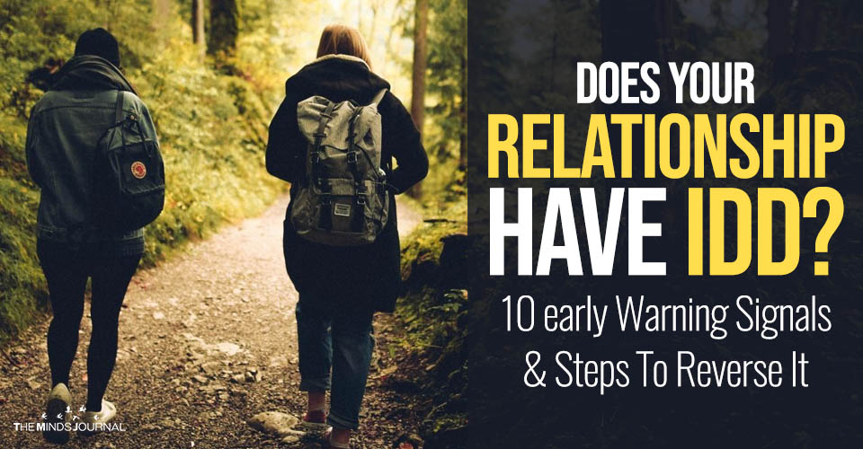Does Your Relationship Have IDD? 10 Early Warning Signals and Steps To Heal