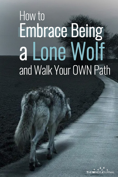 How to Embrace Being a Lone Wolf and Walk Your OWN Path