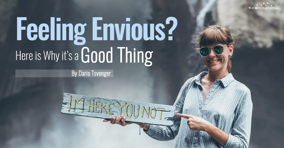 Feeling Envious? Here is Why It's a Good Thing…