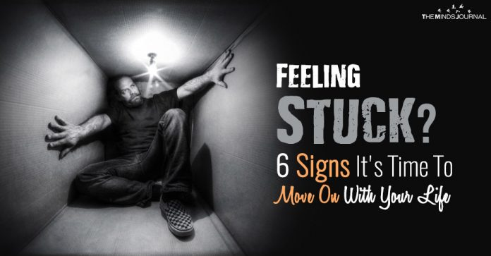 Feeling Stuck? 6 Signs It's Time To Move On With Your Life